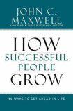 How Successful People Grow - John C. Maxwell