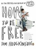 How to Be Free - Tom Hodgkinson
