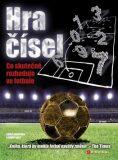 Hra čísel - Co skutečně rozhoduje ve fotbale - Chris Anderson