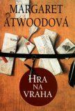 Hra na vraha - Margaret Attwoodová