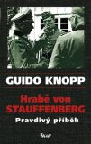 Hrabě von Stauffenberg Pravdivý příběh - Guido Knopp