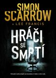 Hráči se smrtí - Simon Scarrow, Francis Lee