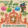 Hrajeme si u maminky - Hradišťan, Jiří Pavlica
