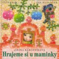 Hrajeme si u maminky - Jiřina Rákosníková