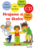 Hrajeme si ve školce - Edita Plicková, ...