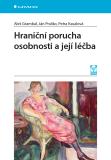 Hraniční porucha osobnosti a její léčba - Ján Praško,  Grambal Aleš, ...