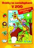 Hrátky se samolepkami – V ZOO (tvary) - Hanka Veselá