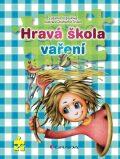 Hravá škola vaření - Zuzana Pospíšilová, ...