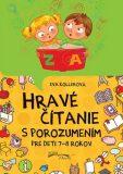 Hravé čítanie s porozumením pre deti 7-8 rokov - Eva Kollerová