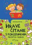 Hravé čítanie s porozumením pre deti 8-9 rokov - Eva Kollerová