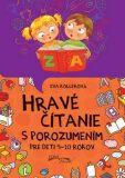 Hravé čítanie s porozumením pre deti 9-10 rokov - Eva Kollerová