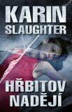 Hřbitov nadějí - Karin Slaughter