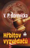 Hřbitov vyzvědačů - Václav P. Borovička