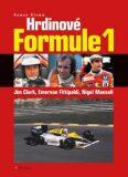Hrdinové formule 1 - Clark, Fittipaldi, Mansell - Roman Klemm