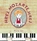 Hrej, Mozarte, hrej - Petr Sís