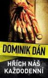 Hřích náš každodenní - Dominik Dán