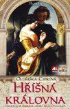 Hříšná královna - Oldřiška Ciprová