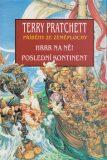 Hrrr na ně! Poslední kontinent - Terry Pratchett