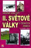 Hrůzné události II. světové války v českých zemích - Vladimír Liška