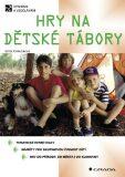 Hry na dětské tábory - Edita Doležalová