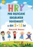 Hry pro rozvíjení sociálních dovedností u dětí 5-12 let - Deborah M. Plummer, Plummer