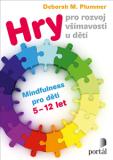 Hry pro rozvoj všímavosti u dětí - Mindfulness pro děti 5-12 let - Pavla Le Roch, ...