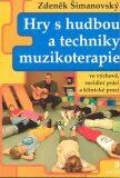 Hry s hudbou a techniky muzikoterapie - Zdeněk Šimanovský
