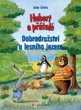 Hubert a přátelé - Dobrodružství u lesního jezera - Gaby Scholz