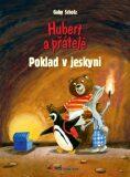 Hubert a přátelé - Poklad v jeskyni - Gaby Scholz