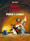Hubert a přátelé – Poklad v jeskyni - Gaby Scholz