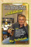 Hubneme s alkoholem - Vít Chaloupka
