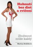 Hubnutí bez diet a cvičení - Martina Králíčková