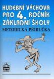 Hudební výchova pro 4. ročník základní školy Metodická příručka - Mgr. Marie Lišková