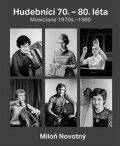 Miloň Novotný - Hudebníci 70. – 80. léta - Dana Kyndrová, ...