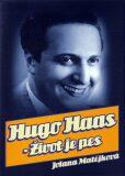 Hugo Haas - Život je pes - 2. vydání - Jolana Matějková