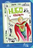 Hugo idolem - Sabine Zett, Krause Ute