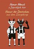 Humor Němců z Jizerských hor / Humor der Deutschen aus dem Isergebirge - kol.,