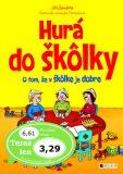 Hurá do škôlky - Veronika Čtvrtečková, ...