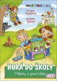 Hurá do školy - Příběhy z první třídy - Zuzana Pospíšilová