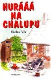Hurááá na chalupu - Václav Vlk, Lubomír Lichý