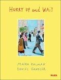 Hurry Up and Wait - Daniel Handler, Maira Kalman