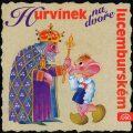 Hurvínek na dvoře lucemburském - Pavel Cmíral, ...