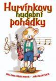 Hurvínkovy hudební pohádky - Helena Štáchová