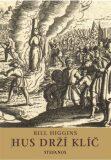 Hus drží klíč - Bill Higgins