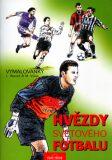 Hvězdy světového fotbalu - L. Hlaváč, Martin Víšek