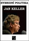 Hybridní politika - Jan Keller