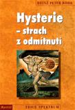 Hysterie – strach z odmítnutí - Heinz-Peter Röhr
