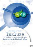 Inkluze ve škole a ve společnosti jako interdisciplinární téma - Marie Vítková, ...