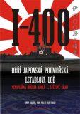I-400: Obří japonská podmořská letadlová loď – nenaplněná hrozba konce 2. světové války - Gary Nila, Henry Sakaida