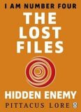 I am Number Four The Lost Files Hidden Enemy - Pittacus Lore